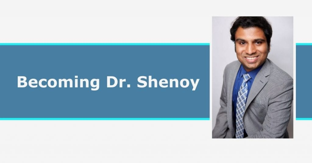 Becoming Dr. Shenoy