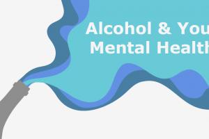 Alcohol&YourMentalHealth