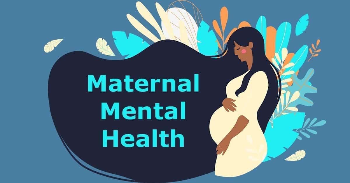 Maternal Mental Health