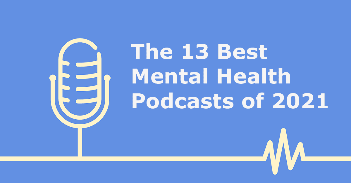 best mental health podcasts 2021