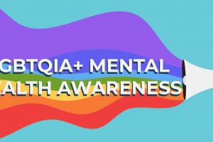 LGBTQIA+ Mental Health Awareness