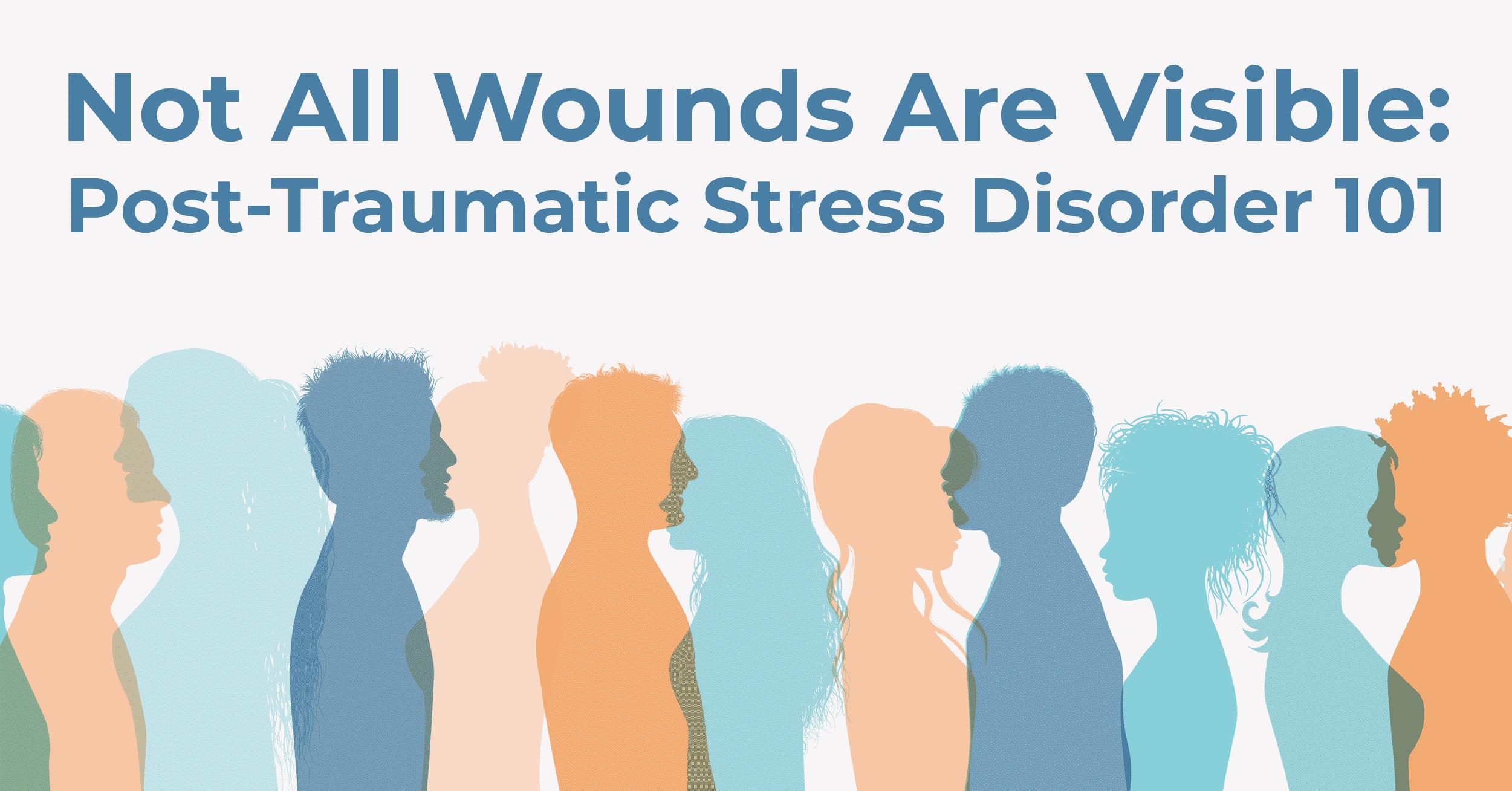 Post Traumatic Stress Disorder 101