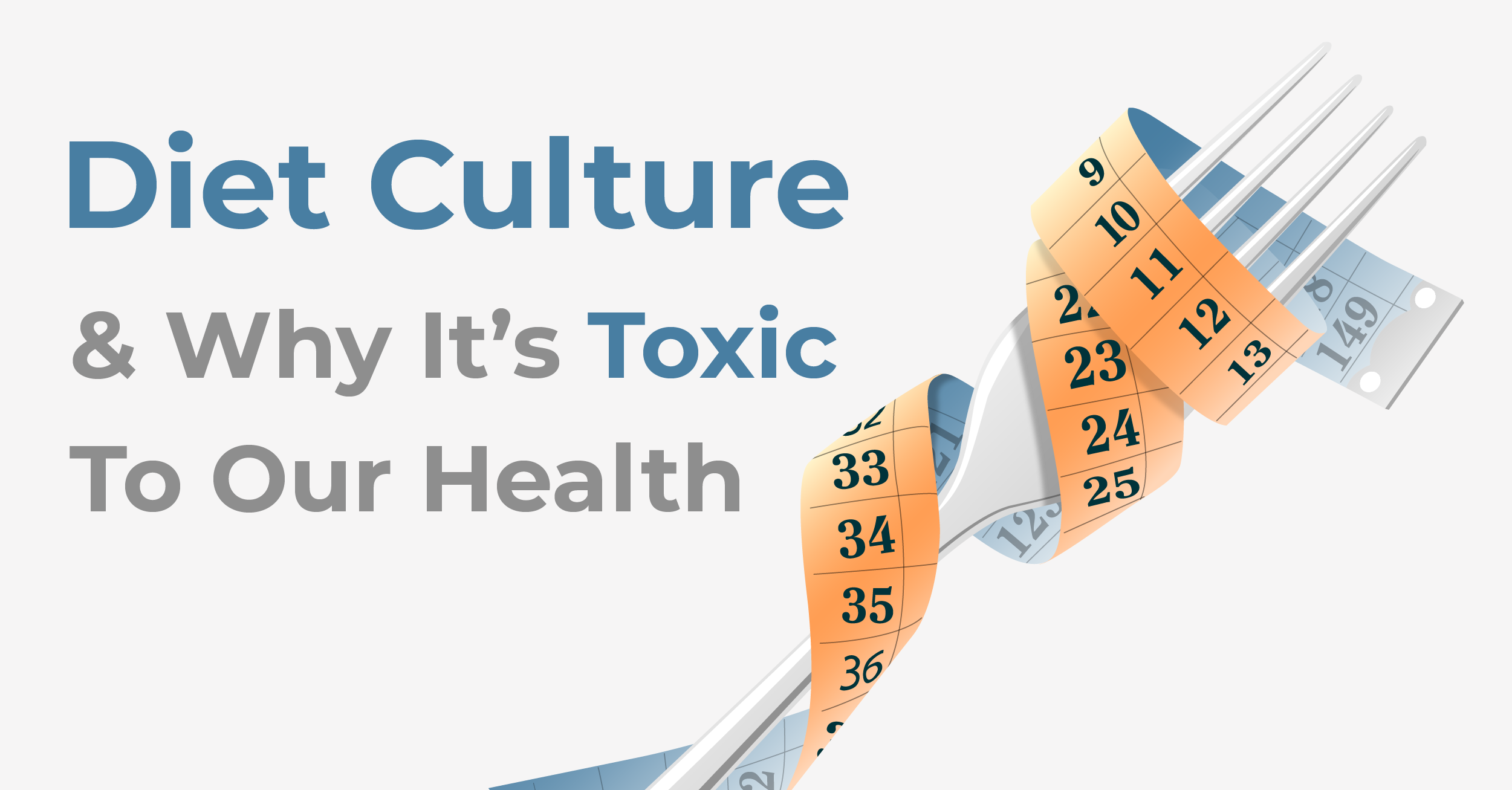 Diet Culture and Why Its Toxic to Our Health