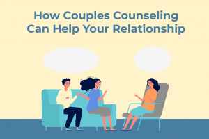 How Couples Counseling Can Help Your Relationship