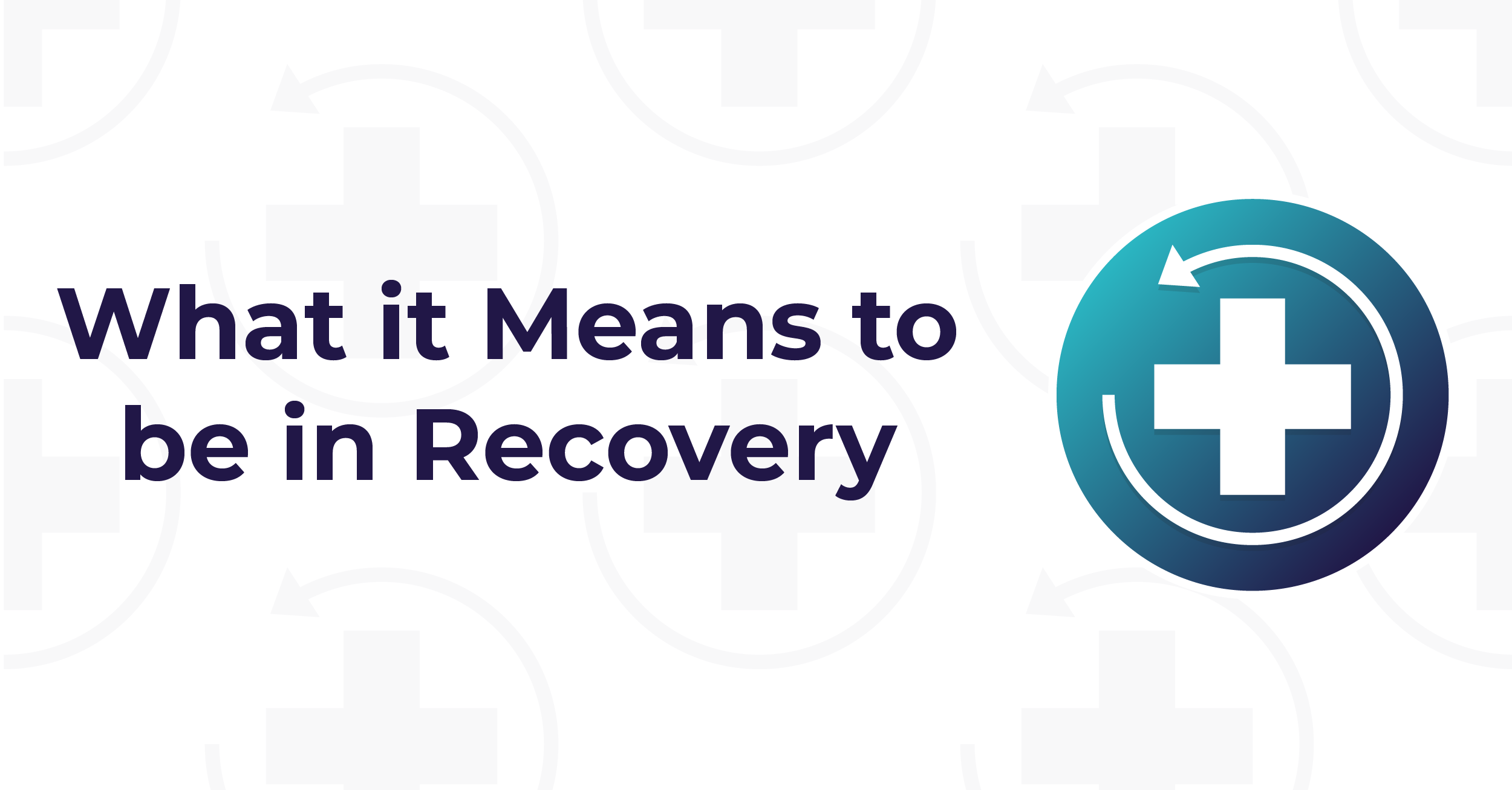 What It Means To Be In Recovery