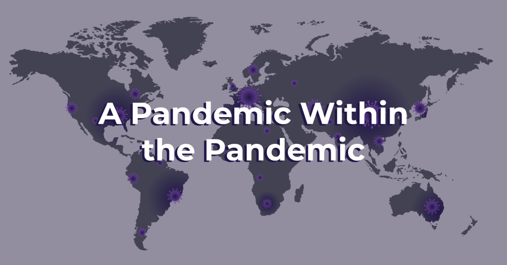 A Pandemic Within the Pandemic